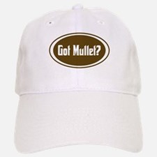 Got Mullet? Baseball Baseball Cap