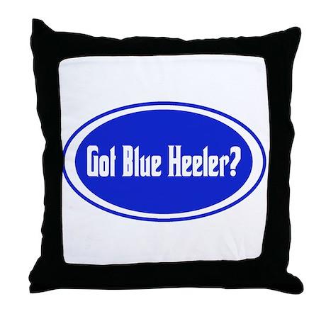 Got Blue Heeler? Throw Pillow