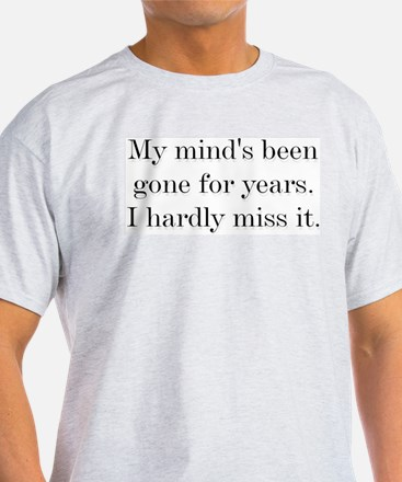 mind's been gone Ash Grey T-Shirt