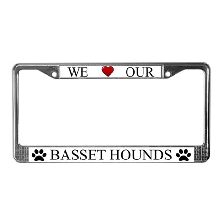 White We Love Our Basset Hounds Frame
