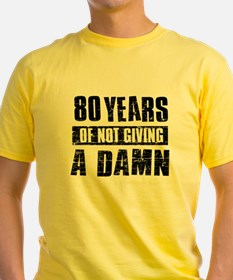 80 years of not giving a damn T