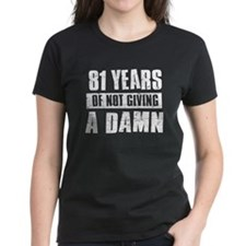 81 years of not giving a damn Tee