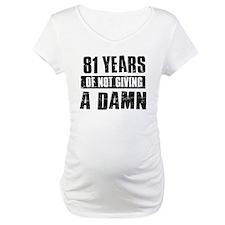 81 years of not giving a damn Shirt