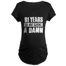 81 years of not giving a damn T-Shirt