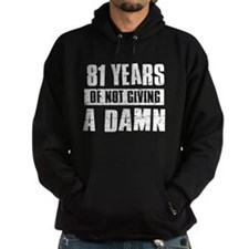 81 years of not giving a damn Hoodie