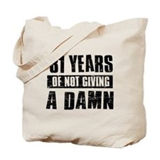 81 years of not giving a damn Tote Bag