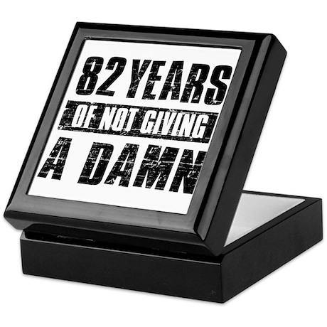 82 years of not giving a damn Keepsake Box