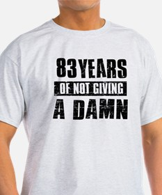 83 years of not giving a damn T-Shirt