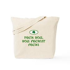 Feck you, you feckin' feck! Tote Bag