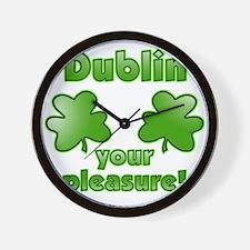Dublin your pleasure Wall Clock