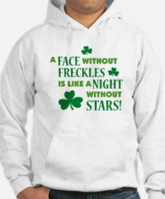 A face without freckles is li Hoodie