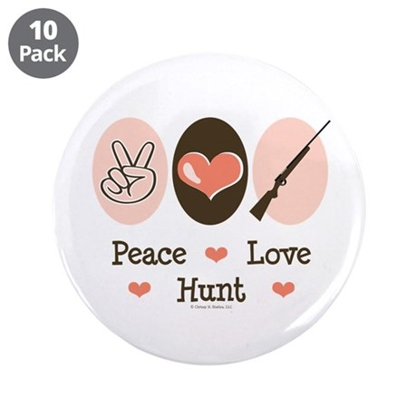 "Peace Love Hunt 3.5"" Button (10 pack)"