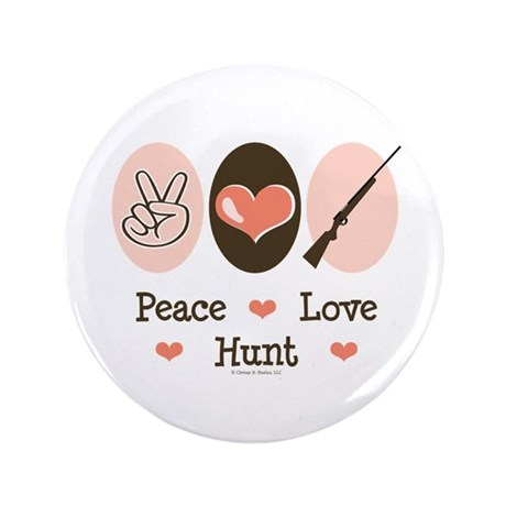 """Peace Love Hunt 3.5"""" Button (100 pack)"""