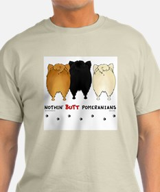 Nothing Butt Pomeranians T-Shirt