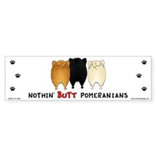 Nothing Butt Pomeranians Bumper Sticker