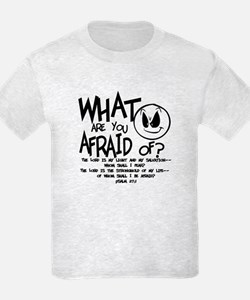 Afraid? T-Shirt