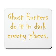 Ghost Hunters Do It Mousepad