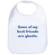 Best Friends are Ghosts Bib