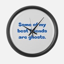 Best Friends are Ghosts Large Wall Clock