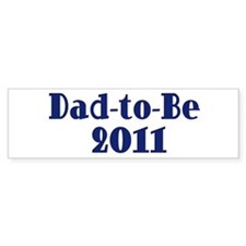 Dad-to-Be 2011 Bumper Sticker