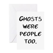 Ghosts Were People Greeting Card