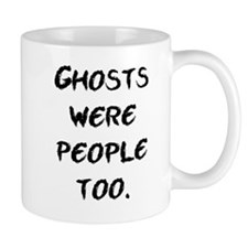 Ghosts Were People Mug