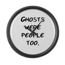 Ghosts Were People Large Wall Clock