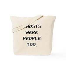 Ghosts Were People Tote Bag