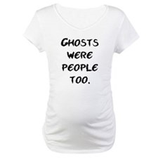 Ghosts Were People Shirt