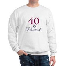 40 and Fabulous Sweatshirt
