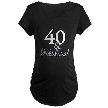 40 and Fabulous Maternity Dark T-Shirt