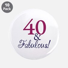 "40 and Fabulous 3.5"" Button (10 pack)"