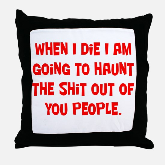 Going to Haunt You Throw Pillow
