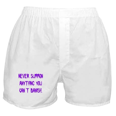 Never Summon Anything You Can Boxer Shorts