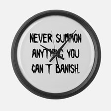 Never Summon Anything You Can Large Wall Clock