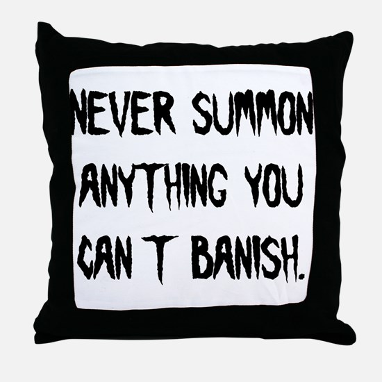 Never Summon Anything You Can Throw Pillow