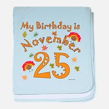 Thanksgiving Nov. 25th Birthday Infant Blanket