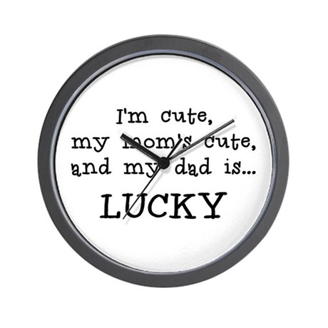Daddy is Lucky Wall Clock