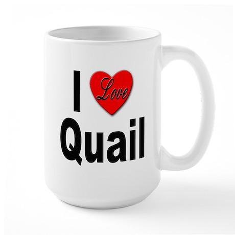 I Love Quail Large Mug