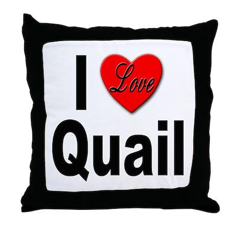 I Love Quail Throw Pillow