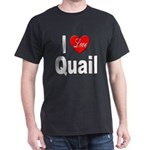 I Love Quail (Front) Black T-Shirt
