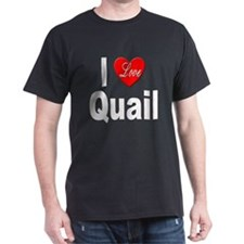 I Love Quail (Front) Black T-Shirt