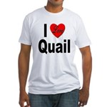 I Love Quail (Front) Fitted T-Shirt