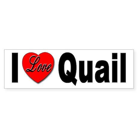I Love Quail Bumper Sticker