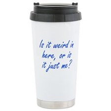 Is it Weird in Here Travel Mug