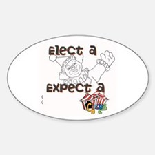 Elect a clown, expect a circus Decal