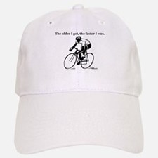 The older I get...Cycling Baseball Baseball Cap
