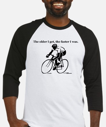The older I get...Cycling Baseball Jersey