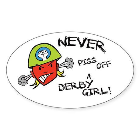 Never Piss Off A Derby Girl! Sticker (Oval)