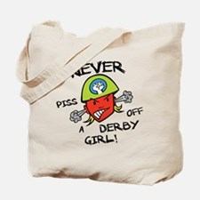 Never Piss Off A Derby Girl! Tote Bag
